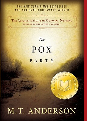 The Pox Party By Anderson, M. T.